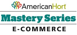 AmericanHort Mastery Series E-Commerce